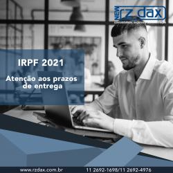 IRPF 2021 – ATENÇÃO AO PRAZOS
